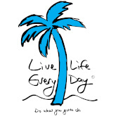 Live Life Every Day ®